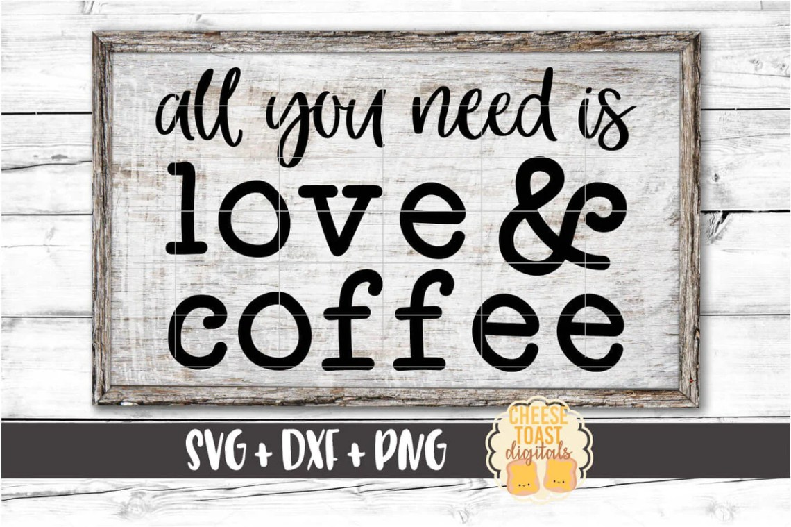 Download All You Need Is Love and Coffee SVG - Free and Premium SVG ...