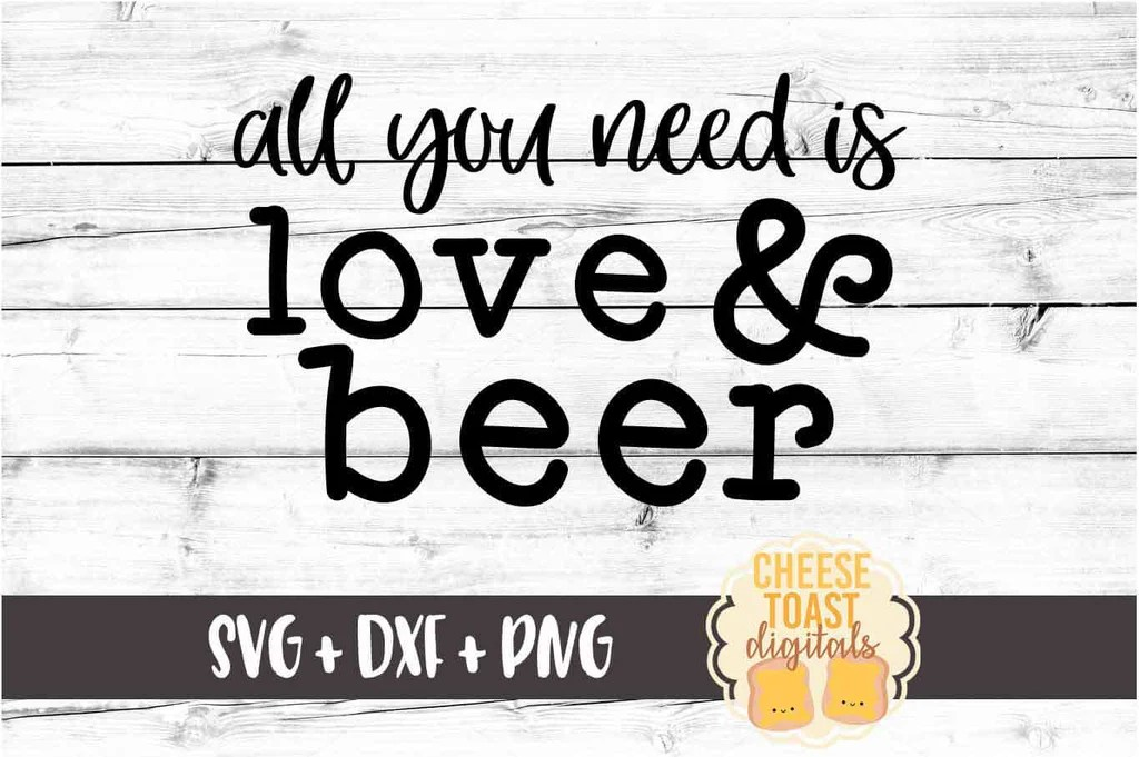Download All You Need Is Love and Beer SVG - Free and Premium SVG ...