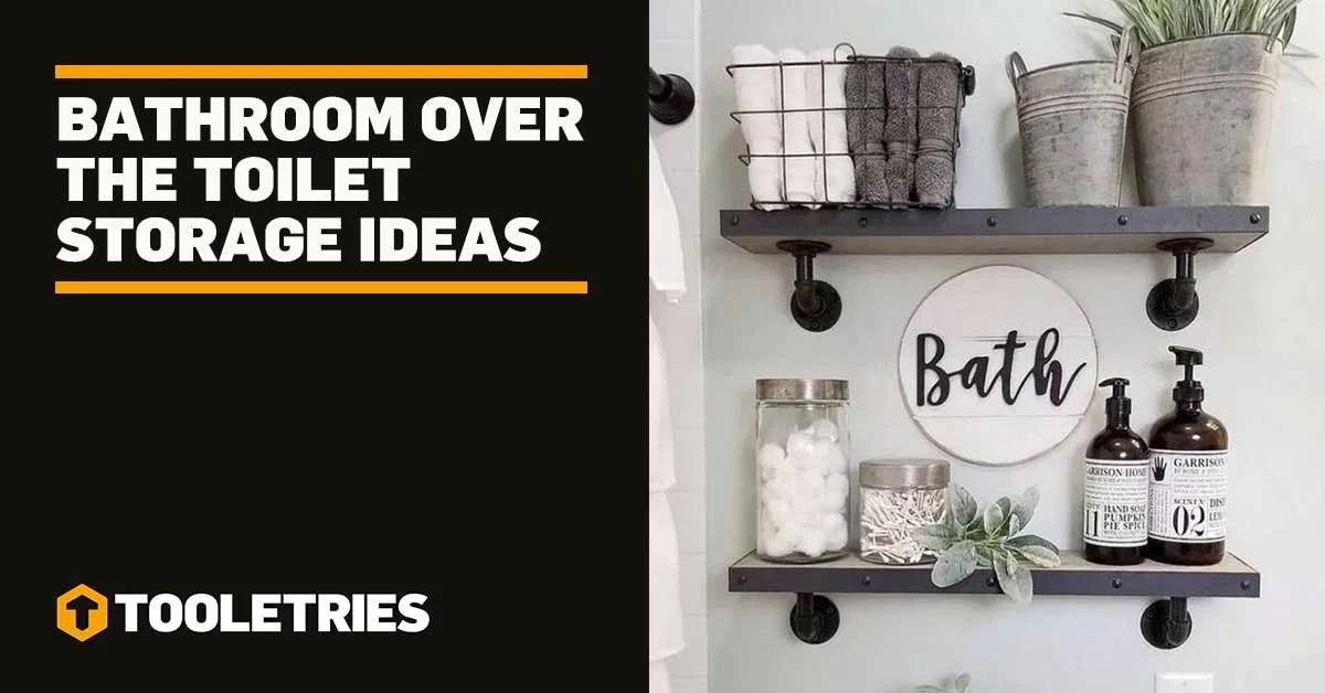 Bathroom Over The Toilet Storage Ideas Tooletries