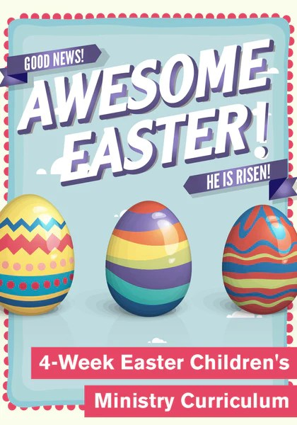 Awesome Easter Childrens Curriculum Childrens Ministry