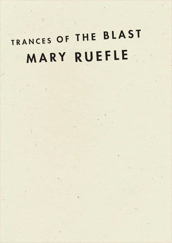 Trances of the Blast, Mary Ruefle