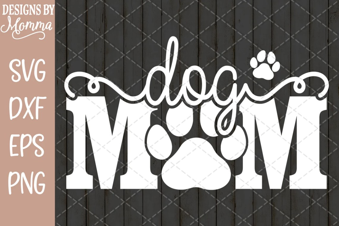 Download Dog Mom Paw Print SVG DXF EPS PNG - Designs by Momma