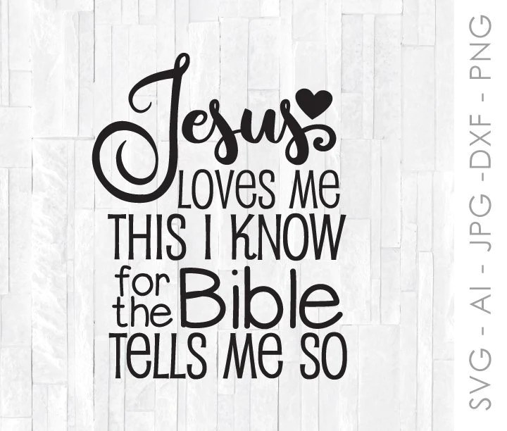 Download SVG Quote for Cricut or Silhouette, Jesus Loves Me Design ...
