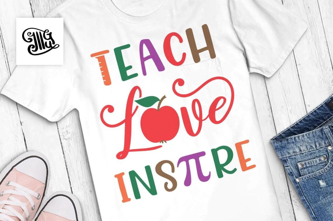 Download Teach love inspire SVG, teacher shirt svg, first day of ...