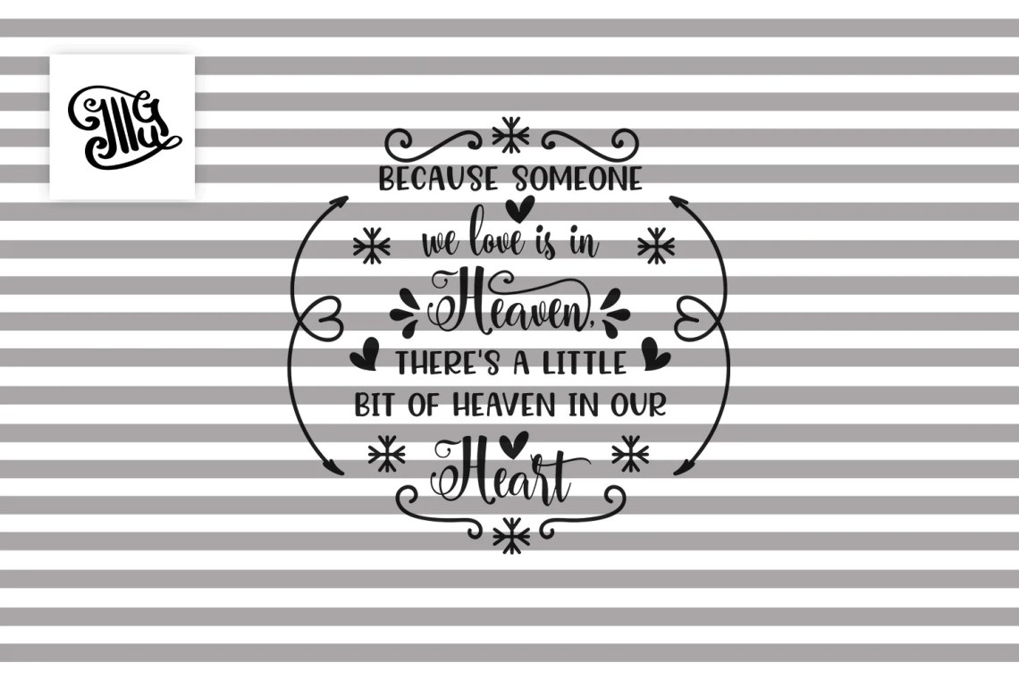 Download Because Someone We Love Is in Heaven Svg for Memorial ...
