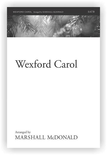 Wexford Carol Choral SATB Marshall McDonald