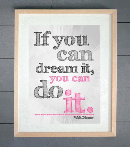 EllieBeanPrints If You Can Dream You Can Do It Printed