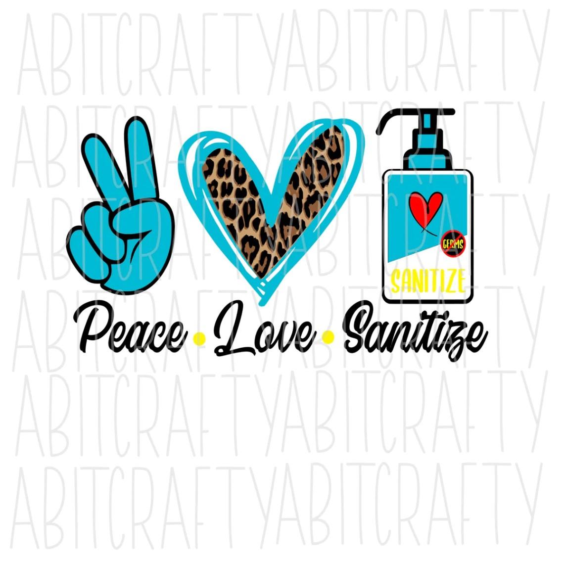 Download Peace Love Sanitize SVG/PNG/Sublimation Digital Download ...