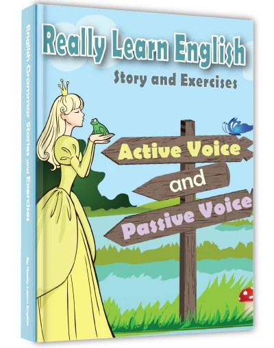 Active and Passive Voice, Story and Exercises – Really ...