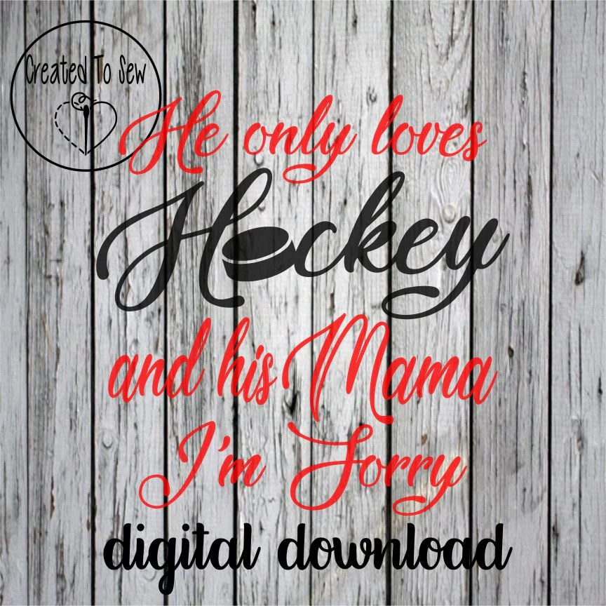 Download He/She Only Loves Hockey and His/Her Mama SVG File ...