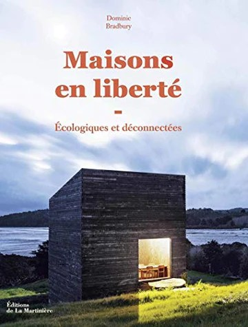 Maisons en liberté - Ecologiques et déconnectées