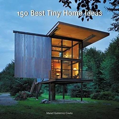 150 Best Tiny Home Ideas