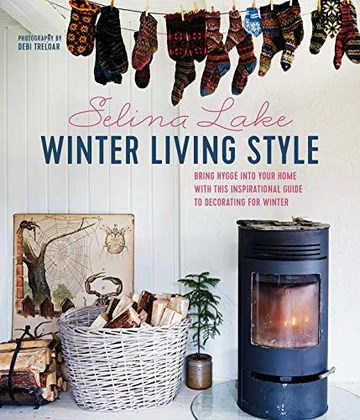 Winter Living Style: Bring Hygge into Your Home With This Inspirational Guide to Decorating for Winter
