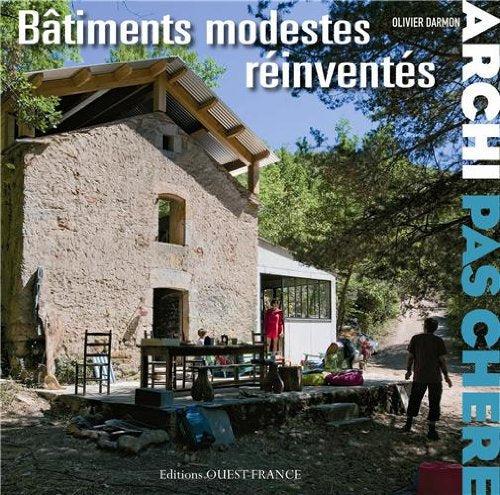 ARCHI PAS CHERE : BATIMENTS MODESTES REINVENTES