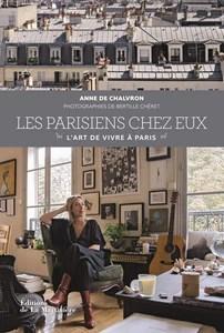 Les Parisiens chez eux. L'Art de vivre à Paris
