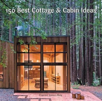 150 Best Cottage and Cabin Ideas
