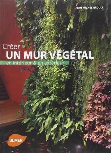 Créer un mur végétal en intérieur et en extérieur