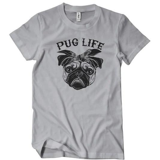 Pug Life Funny T Shirt Cheap Dog Lover Textual Tees