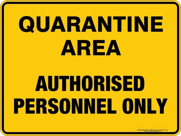 Quarantine Area Authorised Personnel Only