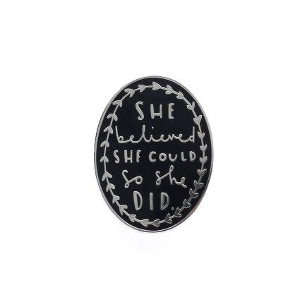 She Believed She ould So She Did Enamel Pin