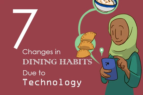 7 Changes in Dining Habits Due to Technology