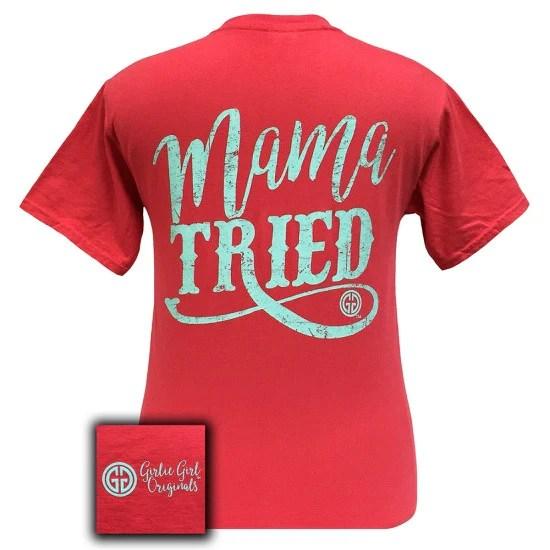 Girlie Girl Mama Tried Comfort Colors Paprika T Shirt