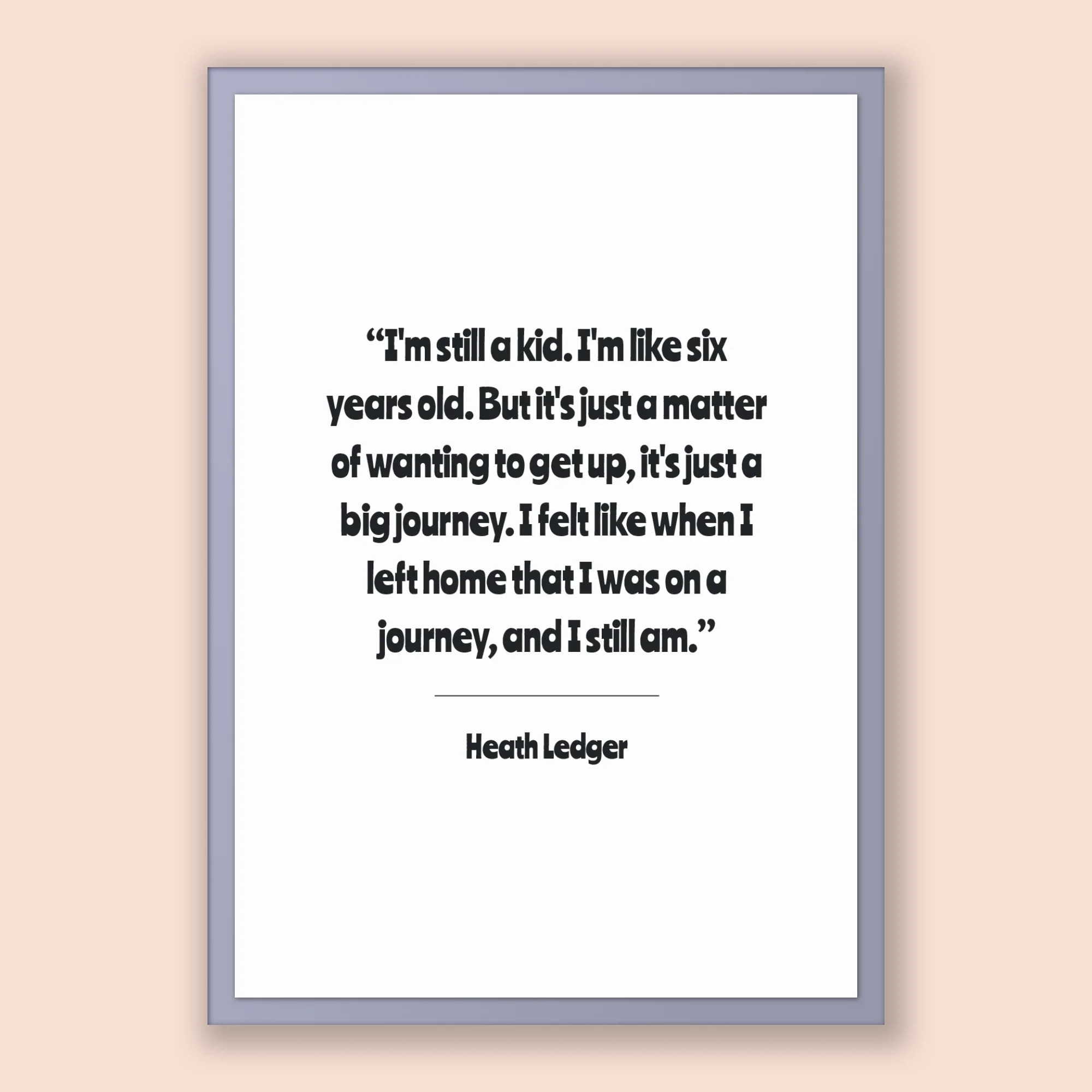 heath ledger quote heath ledger poster heath ledger print printable poster i m still a kid i m like six years old but it s just a m