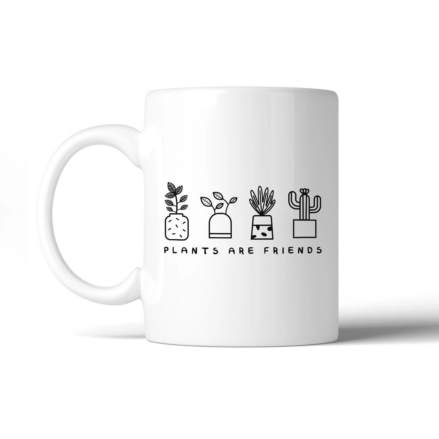 Plants Are Friends Cute Design Coffee Mug Gift Idea For