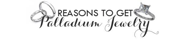 Reasons to get Palladium Jewelry