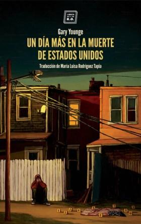 """Gary Younge, """"Un día más en la muerte de Estados Unidos"""", Libros del K.O."""
