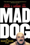 Mad Dog by Bertrand Hébert and Pat Laprade, translated by George Tombs, ECW Press