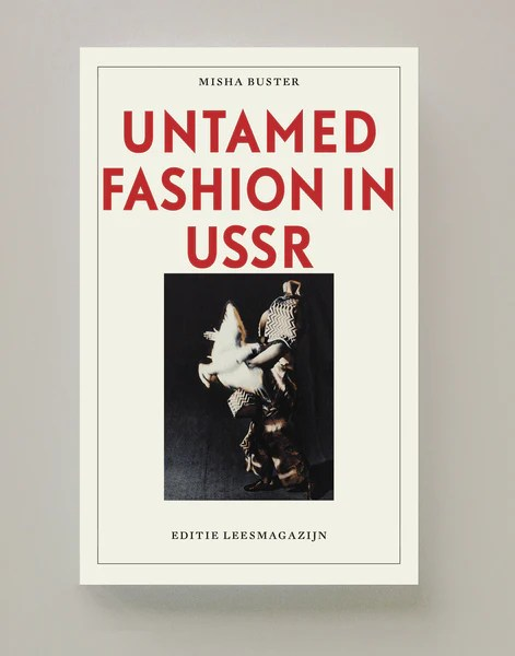 Untamed Fashion In The Ussr Misha Buster Leesmagazijn