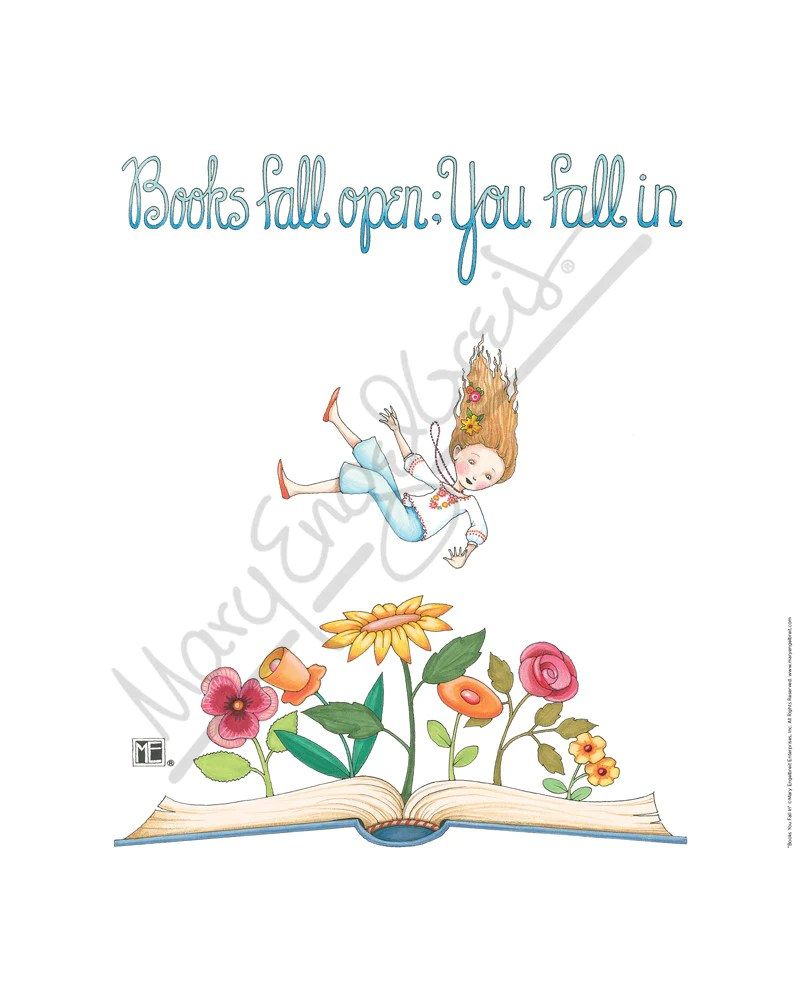 Books Fall Open You Fall In Fine Print Mary Engelbreit