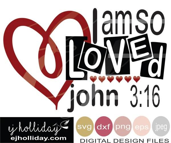 Download I am so Loved john 3:16 19 svg eps png dxf jpg jpeg vector ...