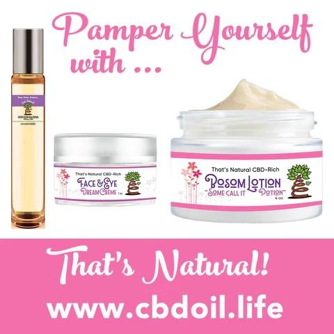 most trusted CBD, best-rated CBD, That's Natural CBD - CBD Spa products, CBD for massage, CBD for facials, legal hemp CBD, hemp-derived CBD from That's Natural at cbdoil.life and www.cbdoil.life - Thats Natural Entourage Effect, CBD creme, CBD cream, CBD lotion, CBD massage oil, CBD face, CBD muscle rub, CBD muscle jelly, topical CBD products, full spectrum topical CBD products, CBD salve, CBD balm - legal in all 50 States  www.thatsnatural.info