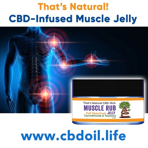 hemp-derived CBD, legal in all 50 States - legal hemp CBD, Entourage Effect ,That's Natural Muscle Jelly - CBD-Infused Muscle Jelly (200mg CBD per 4 oz jar) - A cooling and calming aloe leaf and menthol-based jelly for pain relief and soothing effects on the skin.  This product can be used for spot-treatment of areas with pain or tightness. Find at www.cbdoil.life, cbdoil.life, www.thatsnatural.info, thatsnatural.info