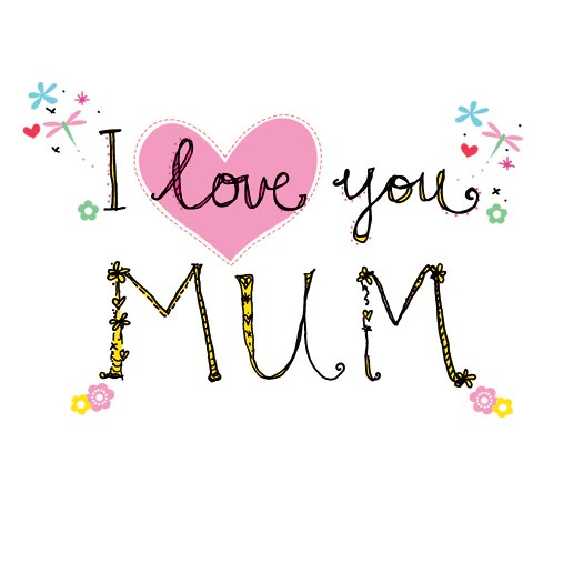 I love you mum .. happy mother's day – Juicy Lucy Designs