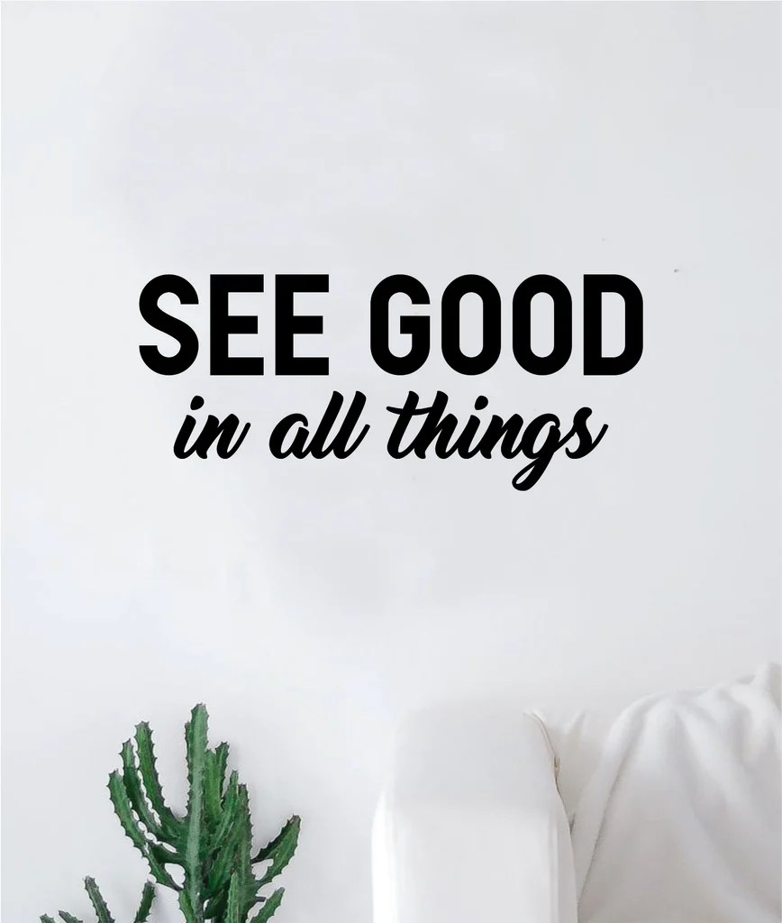 See Good In All Things V2 Quote Wall Decal Sticker Bedroom Living Room Art Vinyl Inspirational Yoga Relax Happy Namaste