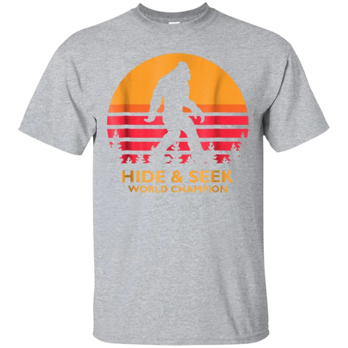 Hide And Seek World Champion T Shirt Bigfoot Is Real T Shirt