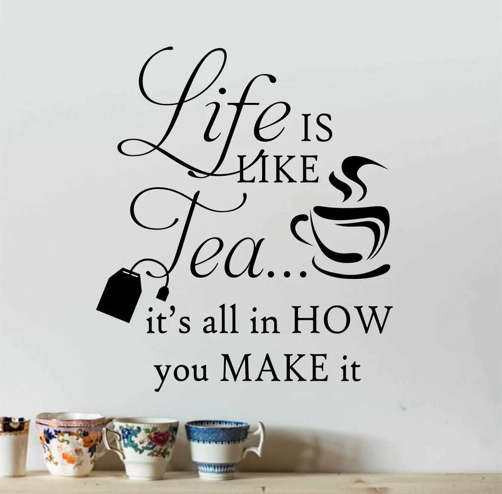 Life is Like Tea Quote | Vinyl Wall Lettering | Vinyl Wall ...