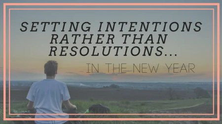 Setting Intentions Rather Than Resolutions in the New Year   Pogamat B Setting Intentions Rather Than Resolutions in the New Year   Pogamat Blog