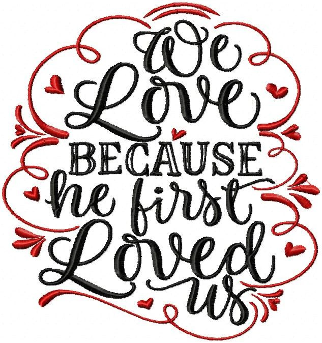 Download WE LOVE BECAUSE HE FIRST LOVED US | Bling Sass & Sparkle