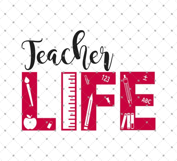SVG Cut Files For Cricut And Silhouette Teacher Life SVG