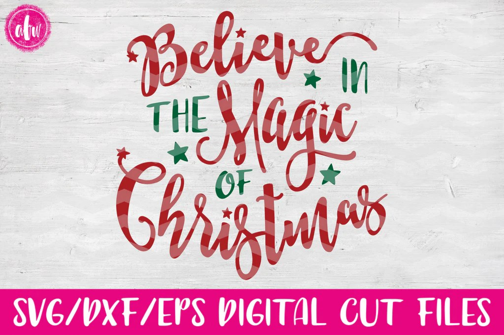 Believe In The Magic Of Christmas SVG DXF EPS AFW