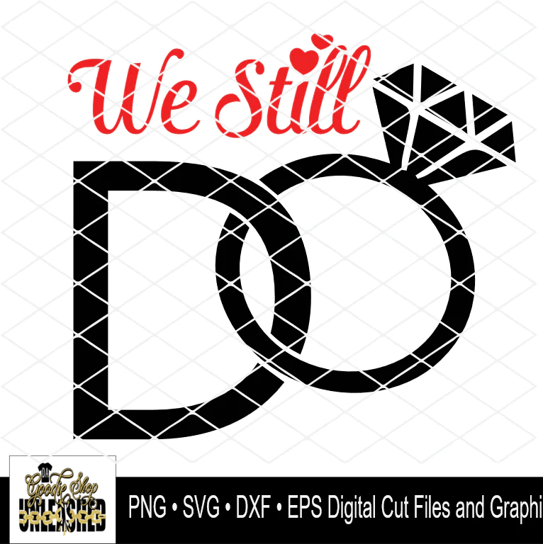 Download We Still Do Anniversary SVG, DXF, EPS, and PNG Digital ...