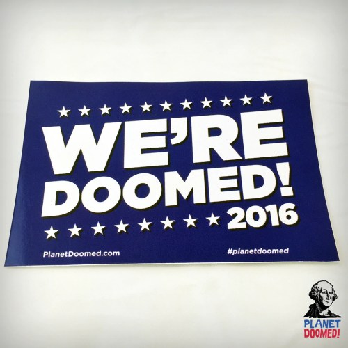 A bumper sticker created for this year's election which reads,