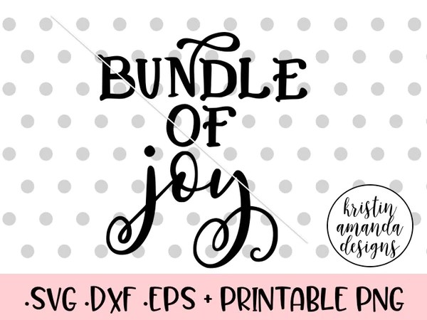 Download Bundle of Joy Newborn SVG DXF EPS PNG Cut File • Cricut ...