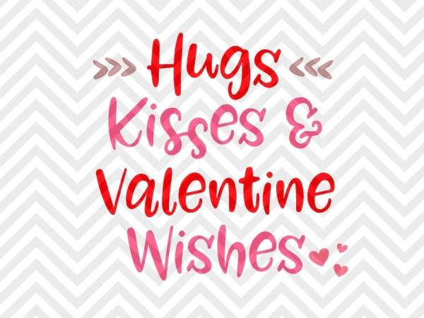 Hugs Kisses And Valentine Wishes SVG And DXF EPS Cut File