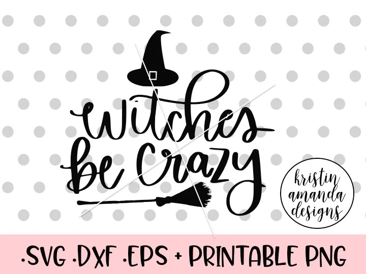 Download Witches Be Crazy Halloween SVG DXF EPS PNG Cut File ...
