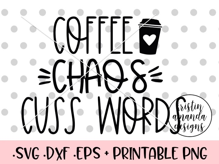 Download Coffee Chaos Cuss Words SVG DXF EPS PNG Cut File • Cricut ...